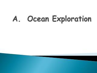 A.  Ocean Exploration