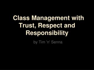 Class Management with Trust, Respect and Responsibility