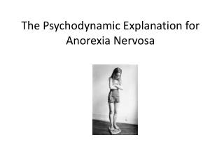 The Psychodynamic Explanation for Anorexia Nervosa