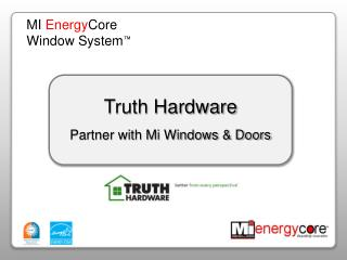 Truth Hardware Partner with Mi Windows & Doors