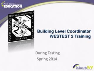 Building Level Coordinator  WESTEST 2 Training