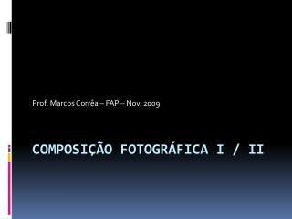 Composição fotográfica i / ii