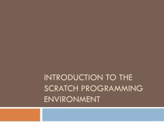 Introduction to the Scratch Programming Environment
