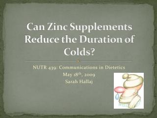 Can Zinc Supplements Reduce the Duration of Colds?