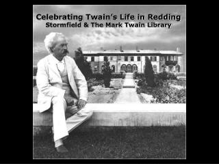 Celebrating Twain s Life in Redding Stormfield  The Mark Twain Library