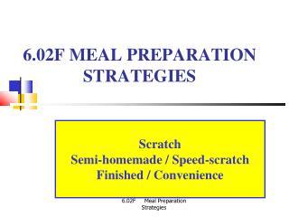 6.02F MEAL PREPARATION STRATEGIES