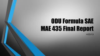 ODU Formula SAE MAE 435  Final  Report