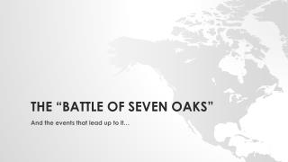 "The ""Battle of Seven Oaks"""