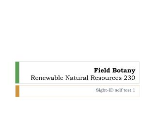 Field Botany Renewable Natural Resources 230