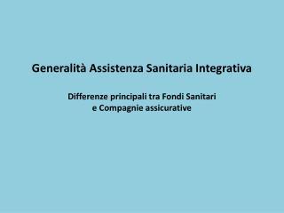 Nuovo welfare e sviluppo  dell'assistenza  sanitaria integrativa