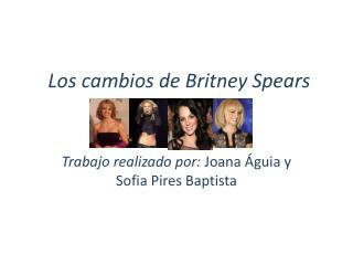 Los cambios de Britney Spears