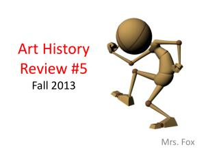 Art History  Review #5 Fall 2013