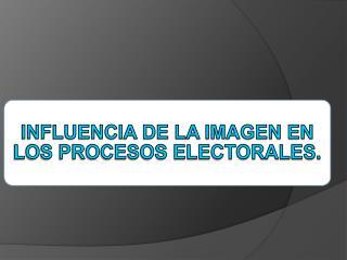 ¿Qué  características debe proyectar un candidato político para obtener el voto?
