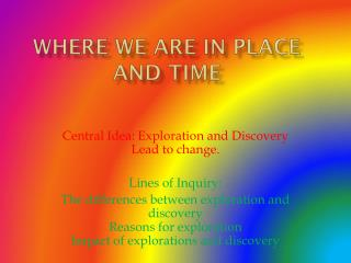 Where We are in place and time