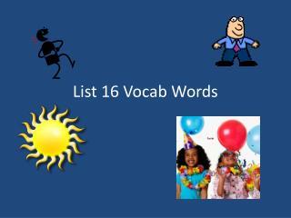List 16 Vocab Words