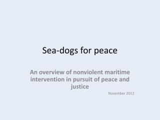 Sea-dogs for peace