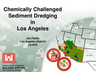 Chemically Challenged   Sediment Dredging in Los Angeles Jim Fields Los Angeles District USACE