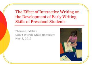 The Effect of Interactive Writing on the Development of Early Writing Skills of Preschool Students