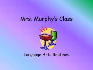 Mrs. Murphy's Class