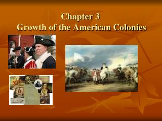 Chapter 3  Growth of the American Colonies