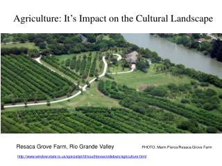 Agriculture: It's Impact on the Cultural Landscape