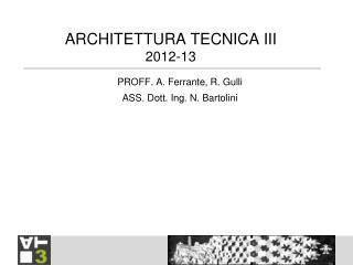 ARCHITETTURA TECNICA III 2012-13