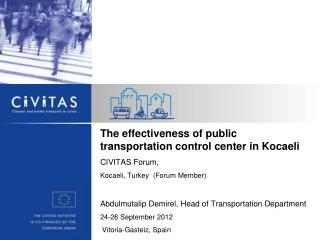 The effectiveness of public transportation control center in Kocaeli CIVITAS Forum,