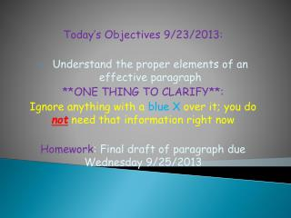 Today's Objectives 9/23/2013: Understand  the proper elements of an effective paragraph