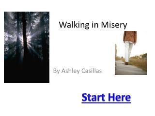 Walking in Misery