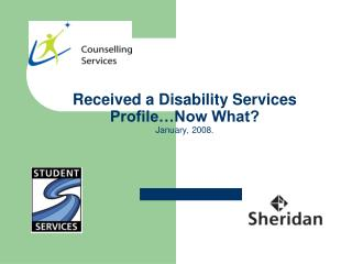Received a Disability Services Profile�Now What? January, 2008.