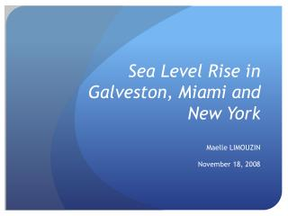 Sea Level Rise in Galveston, Miami and New York