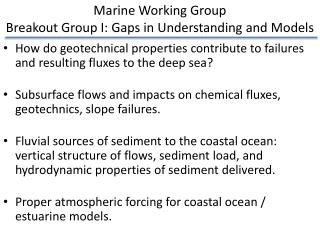 How do geotechnical properties contribute to failures and resulting fluxes to the deep sea ?
