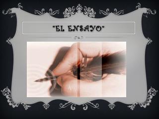 """""""EL ENSAYO"""""""