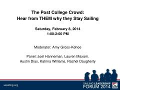 The Post College Crowd:  Hear from THEM why they Stay Sailing Saturday, February 8, 2014