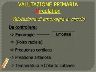 Valutazione di emorragie e  circolo