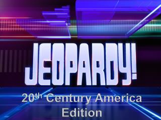 20 th  Century America Edition