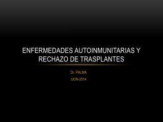 ENFERMEDADES AUTOINMUNITARIAS Y RECHAZO DE TRASPLANTES