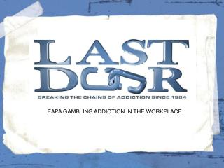 EAPA GAMBLING ADDICTION IN THE WORKPLACE