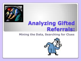 Analyzing Gifted Referrals: