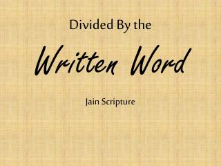 Divided By the Written Word