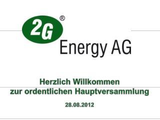 Herzlich Willkommen  z ur ordentlichen Hauptversammlung 28.08.2012