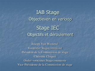 IAB Stage     Objectieven en verloop  Stage IEC     Objectifs et d roulement