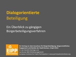 Dialogorientierte Beteiligung Ein Überblick zu gängigen Bürgerbeteiligungsverfahren