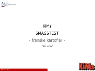 KiMs SMAGSTEST -  franske kartofler  - Maj 2012