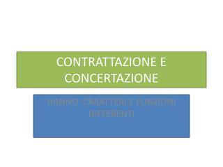 CONTRATTAZIONE E CONCERTAZIONE