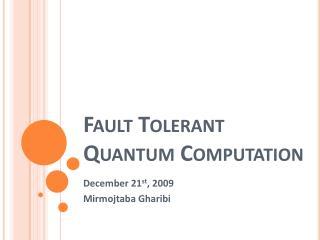 Fault Tolerant Quantum Computation