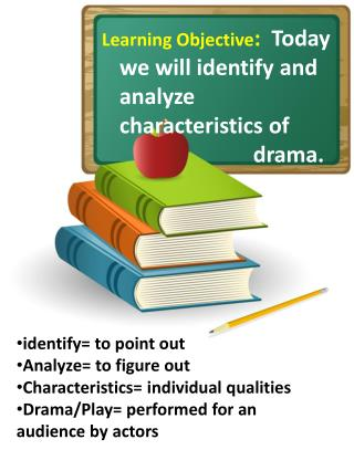 identify= to point out Analyze= to figure out Characteristics= individual qualities