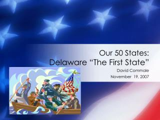 """Our 50 States: Delaware """"The First State"""""""
