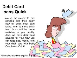 Debit Card Loans Quick– Same Day Loans– Pay day Loans