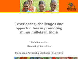 Experiences, challenges and opportunities in promoting  minor millets in India